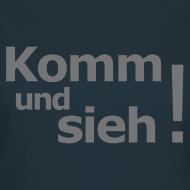 Motiv ~ Komm-und-sieh-Shirt