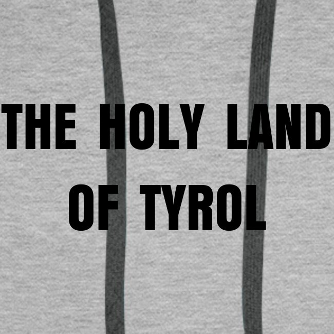 Kapuzenpulli ***The Holy Land of Tyrol*** Limited Edition