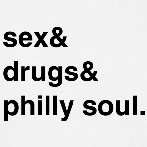 Sex, Drugs and Philly Soul T-Shirt - Männer T-Shirt