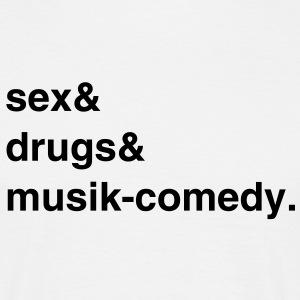 Sex, Drugs and Musik-comedy T-Shirt - Männer T-Shirt