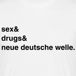 Sex, Drugs and Neue Deutsche Welle T-Shirt - Männer T-Shirt