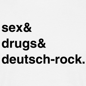 Sex, Drugs and Deutsch-rock T-Shirt - Männer T-Shirt