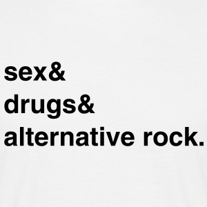 Sex, Drugs and Alternative Rock T-Shirt - Männer T-Shirt