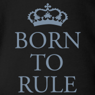 Design ~ Gin O'Clock Born To Rule Baby One-Piece