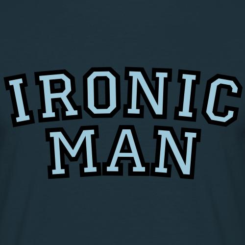 Ironic Man