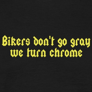 Bikers don´t go gray ... T-Shirts - Männer T-Shirt