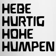 Motiv ~ HEBE HURTIG HOHE HUMPEN Tasse