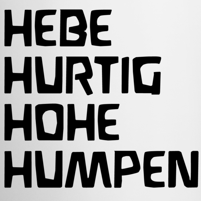 HEBE HURTIG HOHE HUMPEN Tasse