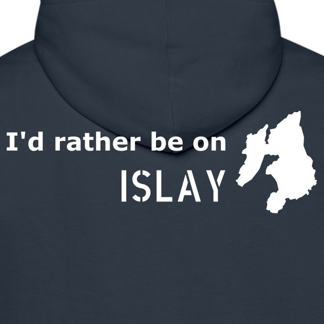 I'd rather be on Islay Hoodie - Back (White on Navy)