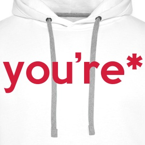 You're* Hoodies & Sweatshirts - Men's Premium Hoodie
