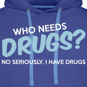 Who Needs Drugs? Sweaters - Mannen Premium hoodie