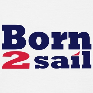 Born to sail Voile Tee shirts - T-shirt Homme
