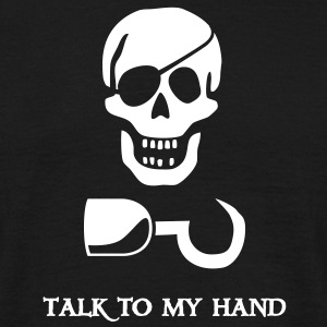 ~ Talk to my hand ~ T-Shirts - Männer T-Shirt