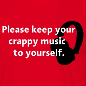 Red Please keep your crappy music to yourself Men's Tees - Men's T-Shirt