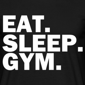 Eat Sleep Gym white T-Shirts - Men's T-Shirt