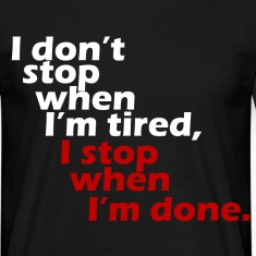 I don't stop workout motivation white T-Shirts