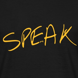 speak... - Männer T-Shirt