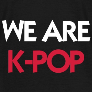 We Are K-POP ! Magliette - Maglietta da uomo