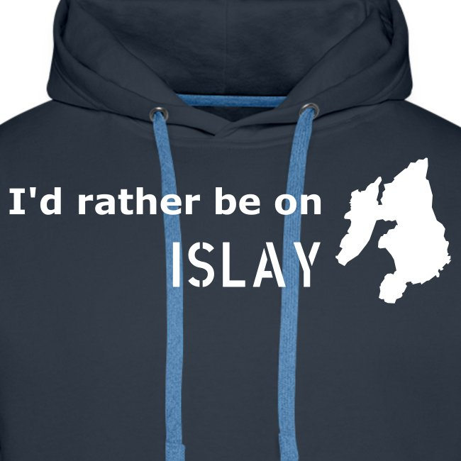 I'd rather be on Islay Hoodie - Front (White on Navy)