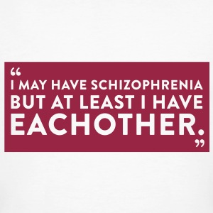 Quote Schizophrenia (1c)++2012 T-Shirts - Men's Organic T-shirt