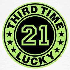 Trisomy 21 | third time lucky T-Shirts