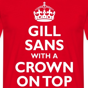 Gill Sans with a crown on tee - Men's T-Shirt