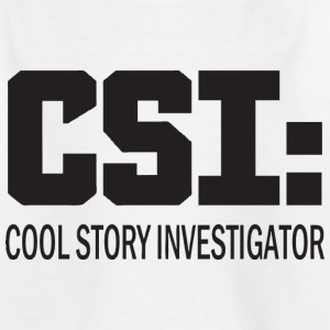 CSI: Cool Story Investigator - Kids' T-Shirt