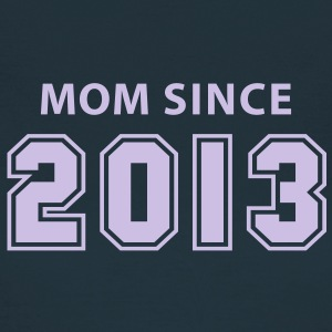 MOM SINCE 2013 T-Shirt FN - Camiseta mujer