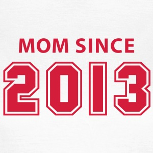 MOM SINCE 2013 T-Shirt RW - Dame-T-shirt