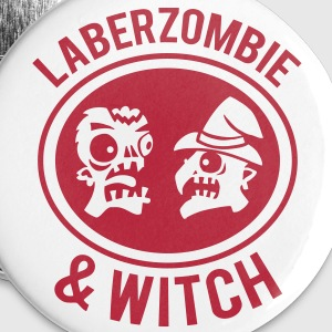 LABERZOMBIE & WITCH Buttons / Anstecker - Buttons groß 56 mm