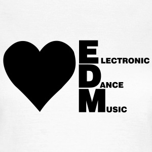 ELECTRO,DUBSTEP,EDM,MUSIC,DANCE,ELECTRONIC,MINIMAL - Frauen T-Shirt