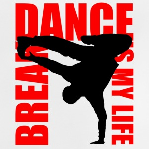 break dance is my life Magliette - Maglietta per neonato