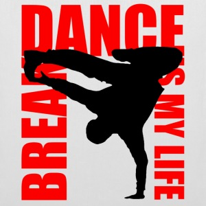 break dance is my life Taschen - Stoffbeutel