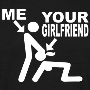 me and your girlfriend T-Shirts - Männer T-Shirt