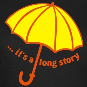 It's a long story / Regenschirm | Frau classic - Frauen T-Shirt