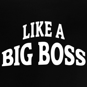 LIKE A BIG BOSS | Baby Shirt - Baby T-Shirt