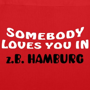 somebody loves you in + Dein Text | Stofftasche - Stoffbeutel