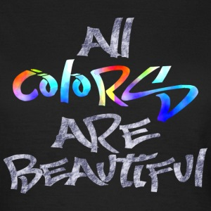 all_colors_are_beautiful T-Shirts - Frauen T-Shirt