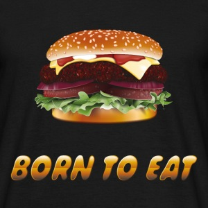 Born to eat (hamburgers) T-Shirt - Männer T-Shirt