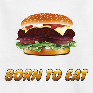 Born to eat (hamburgers) Teenager T-Shirt - Teenage T-shirt