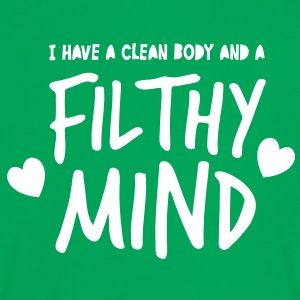 I have a CLEAN Body and a filthy mind T-Shirts - Women's Ringer T-Shirt
