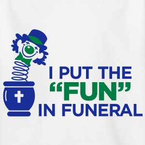 I Put Fun In Funeral (2c)++2012 Shirts - Kids' T-Shirt