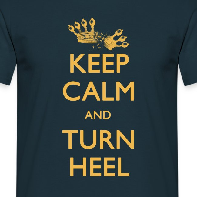 Keep Calm and Turn Heel (Men)