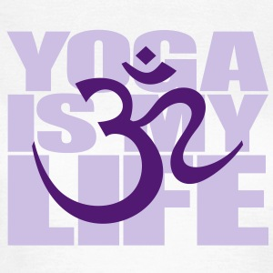 Yoga is my life. OM symbool, teken, yoga meditatie T-shirts - Vrouwen T-shirt