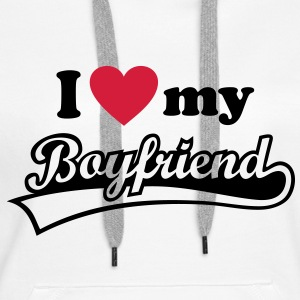 I love my Boyfriend - Valentine's Day  Hoodies & Sweatshirts - Women's Premium Hoodie