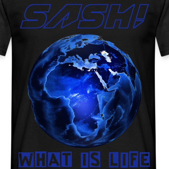 SASH! - WHAT IS LIFE  (NEW)