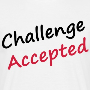 challenge_accepted T-shirts - Mannen T-shirt
