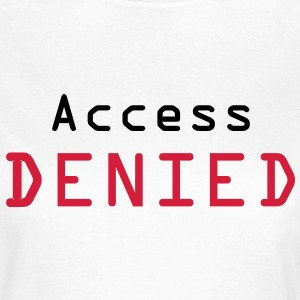 access_denied T-Shirts - Women's T-Shirt