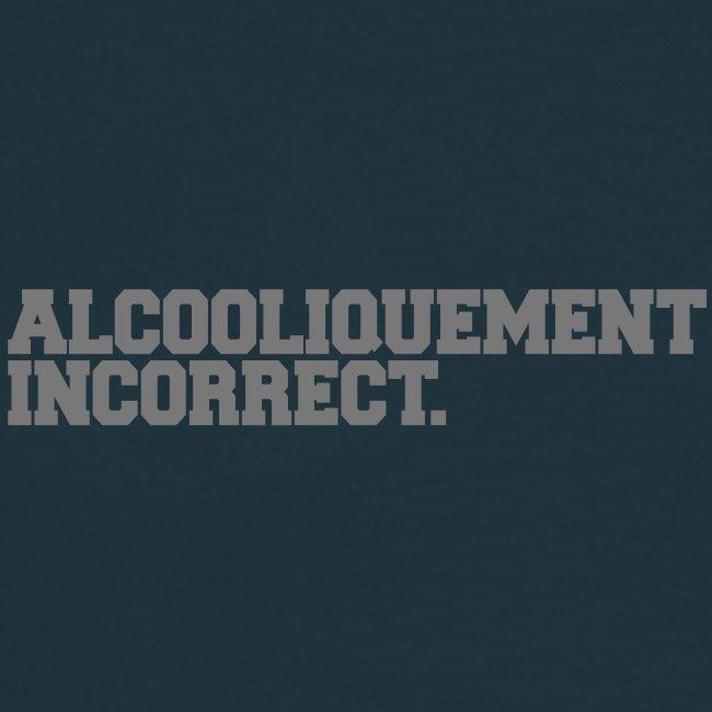 alcooliquement incorrect