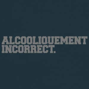 alcooliquement incorrect Tee shirts - T-shirt Homme